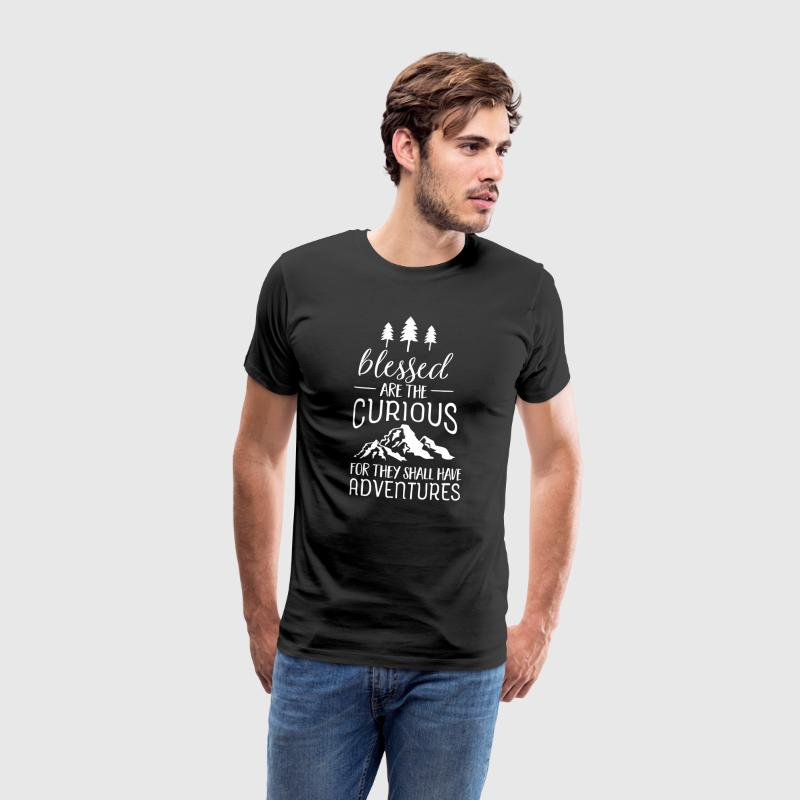 Blessed Are The Curious... T-Shirts - Männer Premium T-Shirt