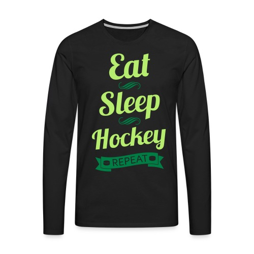 Eat, Sleep, Hockey, Repeat Men's Long Sleeve T-Shirt - Men's Premium Longsleeve Shirt