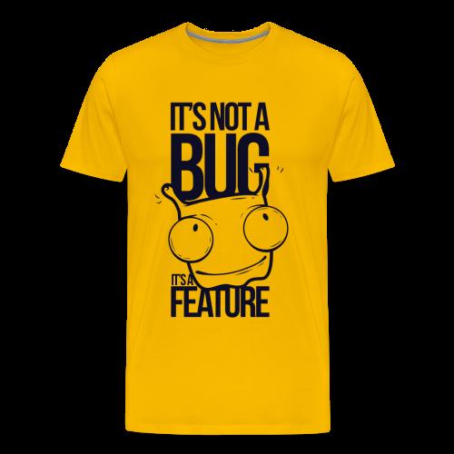 It´s not a BUG - Männer Premium T-Shirt