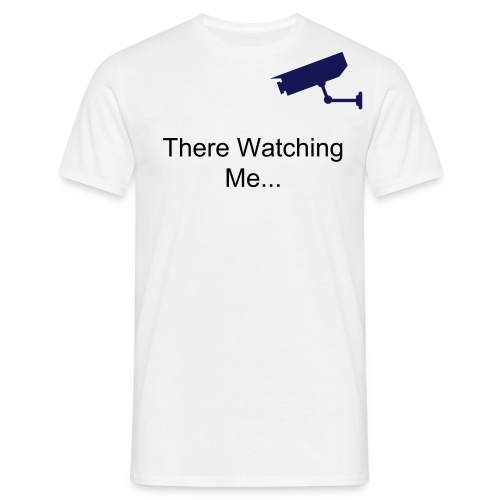 There watching me... - Men's T-Shirt