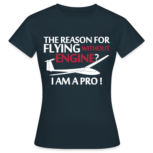 flying without engine - Frauen T-Shirt