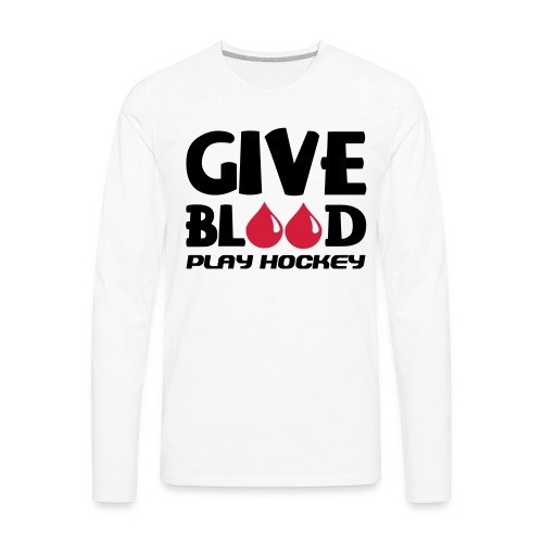 Give Blood Play Hockey Men's Long Sleeve T-Shirt - Men's Premium Longsleeve Shirt