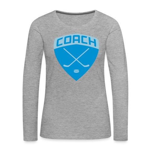 Ice Hockey Coach Women's Long Sleeve T-Shirt - Women's Premium Longsleeve Shirt
