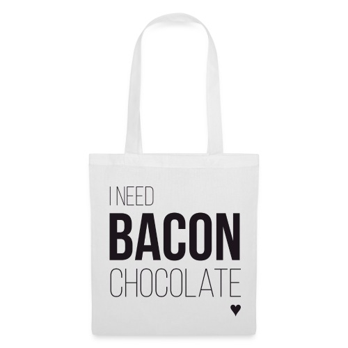 I need Bacon Chocolate - Beutel - Stoffbeutel