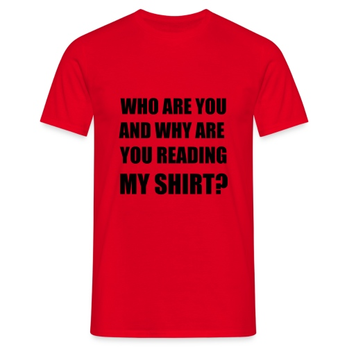 Who are you? T-Shirt - Men's T-Shirt