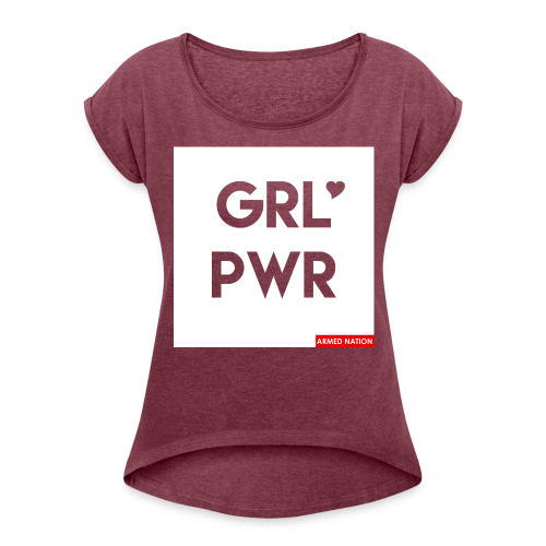 ARMED NATION GRL PWR 2017 - Frauen T-Shirt mit gerollten Ärmeln