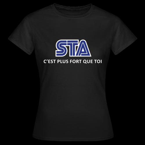 STA c'est plus fort que toi - devant - Femme - T-shirt Femme