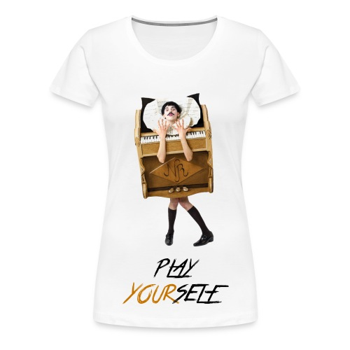 'Play Yourself' Tee - Women's Premium T-Shirt
