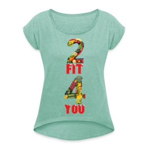 Vegan 2 FIT 4 YOU Fitness Power - Frauen T-Shirt mit gerollten Ärmeln