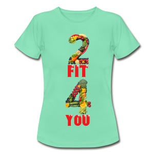 Vegan 2 FIT 4 YOU Fitness Power - Frauen T-Shirt