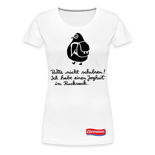 Nicht schubsen- Frauen Premium T-Shirt - Frauen Premium T-Shirt
