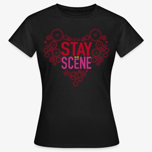 Stay on the scene - T-shirt dam