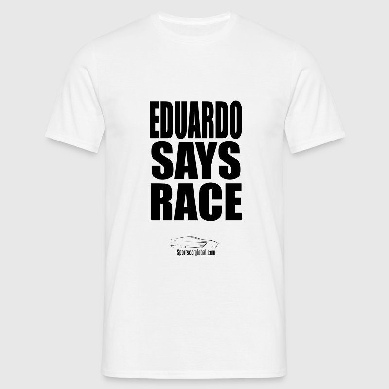 Eduardo Says Race - Men's T-Shirt