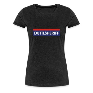 Duttlsheriff - Frauen Premium T-Shirt