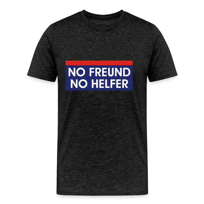 No Freund - no Helfer