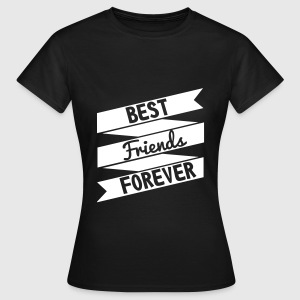Best friends forever - Frauen T-Shirt