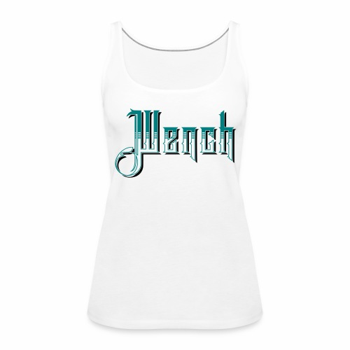 Wench Woman's Vest Top - Women's Premium Tank Top