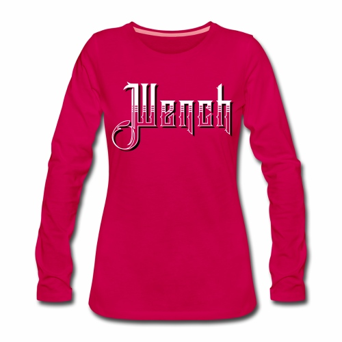 Wench Woman's Long Sleeve T-Shirt - Women's Premium Longsleeve Shirt