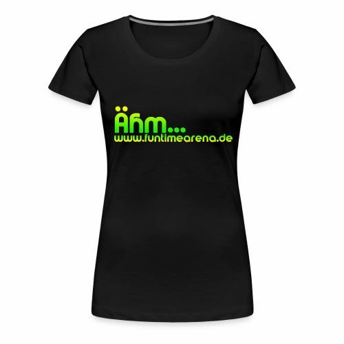 Girlie - Ähm... - Frauen Premium T-Shirt