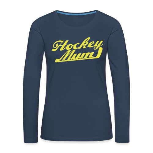 Hockey Mum Long Sleeve T-Shirt - Women's Premium Longsleeve Shirt