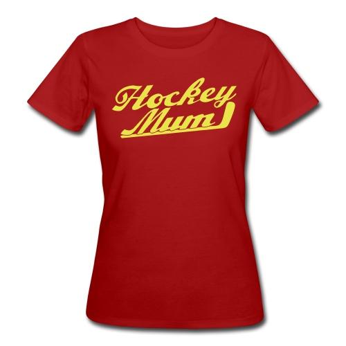 Hockey Mum Organic T-Shirt - Women's Organic T-Shirt