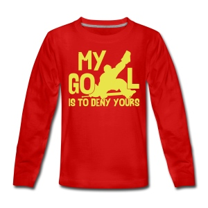 My Goal Is To Deny Yours Teenager's Long Sleeve T-Shirt - Teenagers' Premium Longsleeve Shirt
