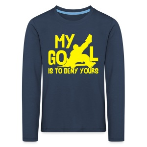 My Goal Is To Deny Yours Children's Long Sleeve T-Shirt - Kids' Premium Longsleeve Shirt