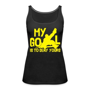 My Goal Is To Deny Yours Women's Vest Top - Women's Premium Tank Top