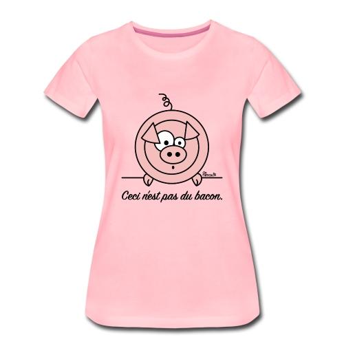 T-shirt P Femme Cochon, Ceci n'est pas du Bacon - T-shirt Premium Femme