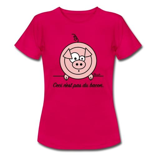 T-shirt Femme Cochon, Ceci n'est pas du Bacon - T-shirt Femme