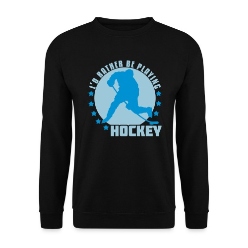 I'd Rather Be Playing Hockey Men's Sweatshirt - Men's Sweatshirt