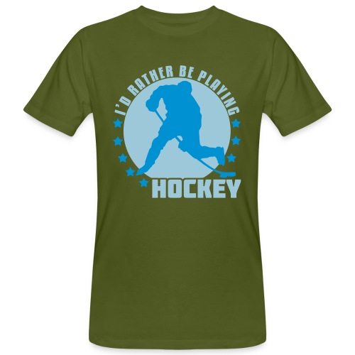 I'd Rather Be Playing Hockey Men's Organic T-Shirt - Men's Organic T-Shirt