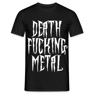 death fucking metal  - Männer T-Shirt