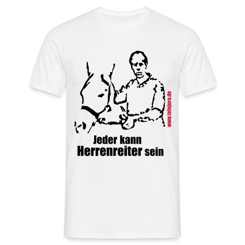 Jeder kann Herrenreiter sein - Weiß (m) - Männer T-Shirt