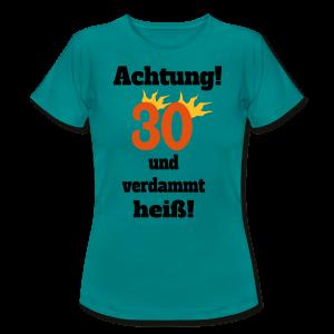 30 und verdammt heiß T-Shirts