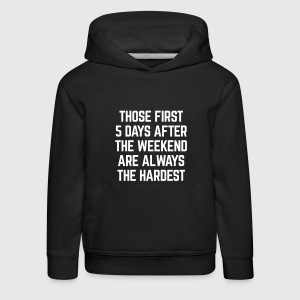 After The Weekend Funny Quote Hoodies - Kids' Premium Hoodie