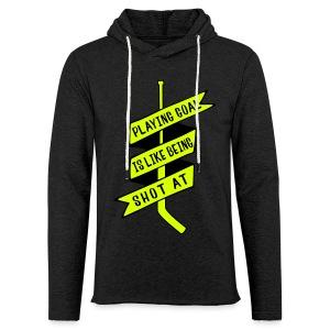 Playing Goal is Like Being Shot At Unisex Light Hoodie - Light Unisex Sweatshirt Hoodie