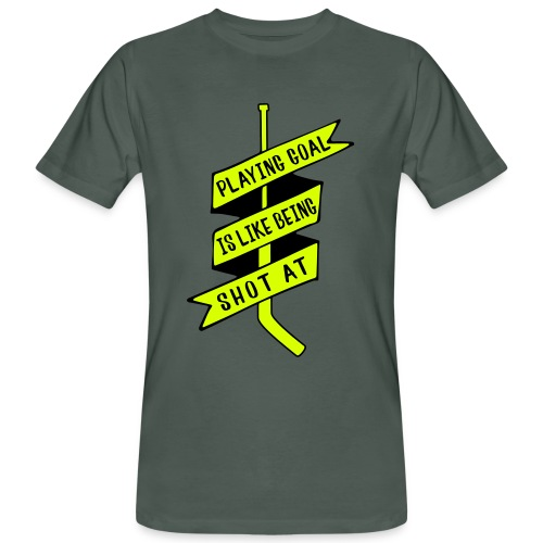 Playing Goal is Like Being Shot At Men's Organic T-Shirt - Men's Organic T-Shirt