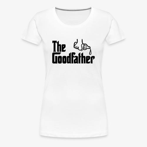 The Goodfather - Women's Premium T-Shirt