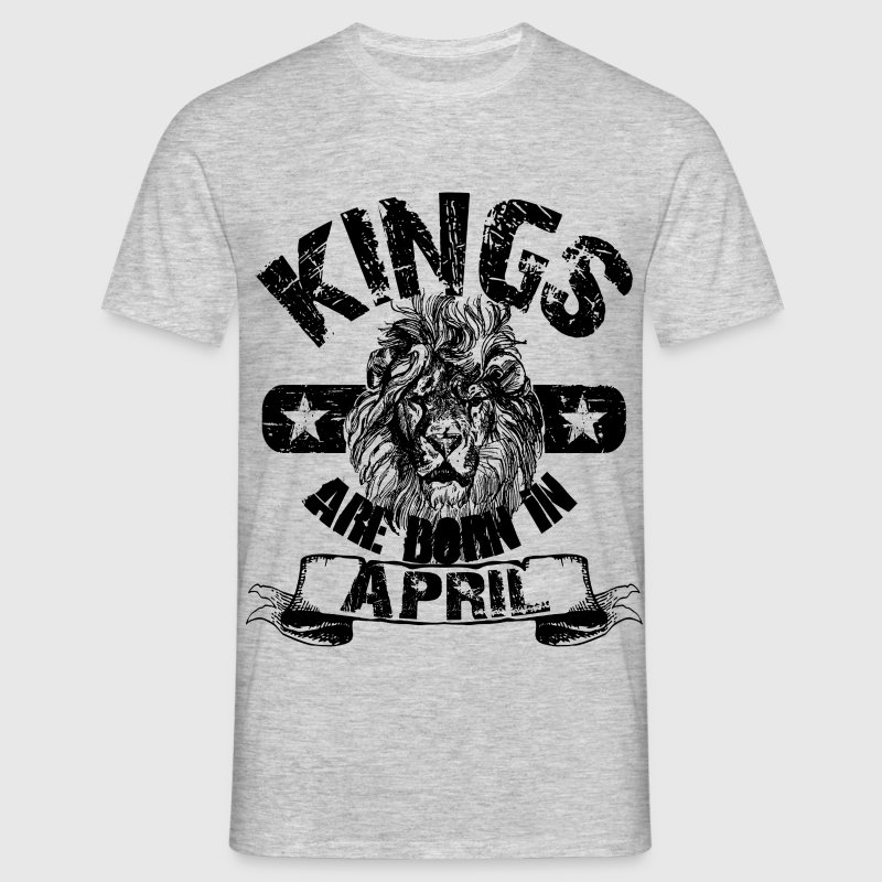 Kings Are Born In April T-Shirts - Männer T-Shirt