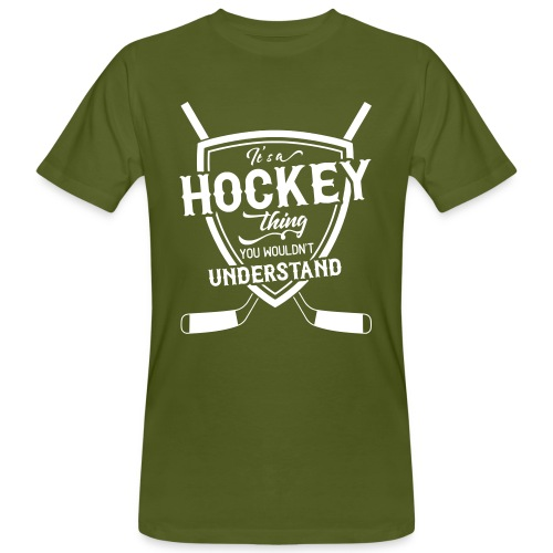 It's A Hockey Thing Men's Organic T-Shirt - Men's Organic T-Shirt