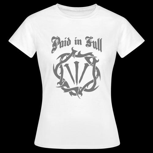 PAID IN FULL - Women's T-Shirt