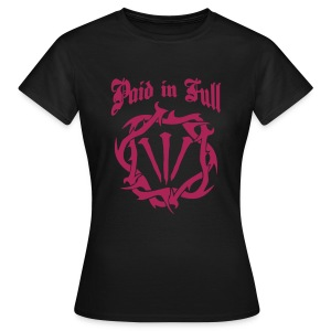 PAID IN FULL - Women's T-Shirt