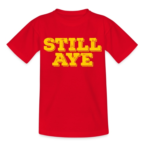 Still Aye - Kids' T-Shirt