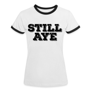 Still Aye - Women's Ringer T-Shirt