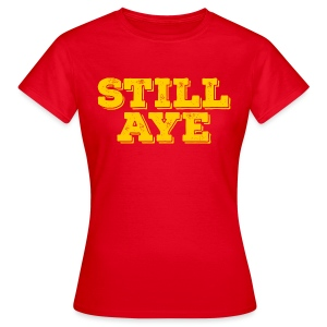 Still Aye - Women's T-Shirt