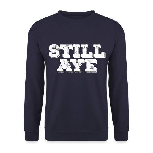 Still Aye - Men's Sweatshirt