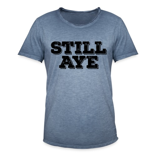 Still Aye - Men's Vintage T-Shirt