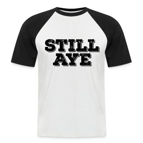 Still Aye - Men's Baseball T-Shirt