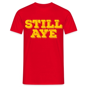 Still Aye - Men's T-Shirt